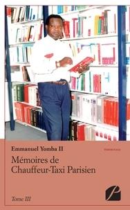 Emmanuel Yomba - Chauffeur-taxi parisien - Tome 3.