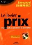 Emmanuel Zilberberg - Le levier prix - Pour concilier rentabilité et croissance. 1 Cédérom