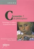 Emmanuèle Auriac-Slusarczyk et Martine Maufrais - Chouette ! Ils philosophent - Encourager et cultiver la parole des écoliers.