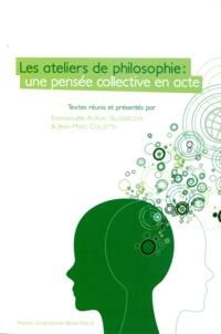 Emmanuèle Auriac-Slusarczyk et Jean-Marc Colletta - Les ateliers de philosophie : une pensée collective en acte.