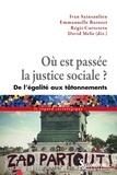 Emmanuèle Barozet et David Mélo - Où est passée la justice sociale ? - De l'égalité aux tâtonnements.