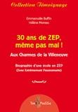 Emmanuèle Buffin et Hélène Moreau - 30 ans de ZEP, même pas mal ! - Aux Charmes de la Villeneuve.
