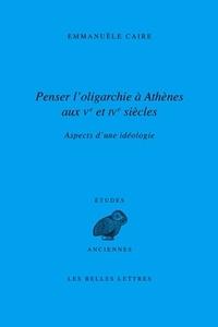Histoiresdenlire.be Penser l'oligarchie à Athènes aux Ve et IVe siècles - Aspects d'une idéologie Image