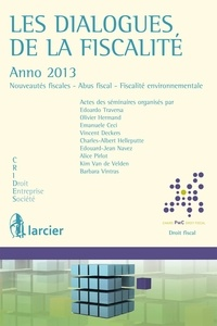 Emmanuele Ceci et Vincent Deckers - Les dialogues de la fiscalité - Anno 2013 - Nouveautés fiscales - Abus fiscal - Fiscalité environnementale.