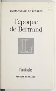 Emmanuèle de Lesseps - EPOQUE DE BERTRAND.