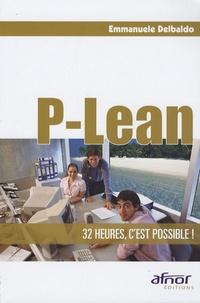 Emmanuele Delbaldo - P-Lean - 32 heures, c'est possible !.