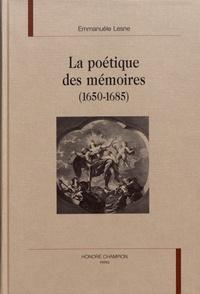 Emmanuèle Lesne - La poétique des mémoires (1650-1685).