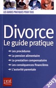 Livres téléchargeables sur ipad Divorce  - Le guide pratique (Litterature Francaise) RTF PDB 9782809504040