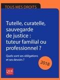 Emmanuèle Vallas-Lenerz - Tutelle, curatelle, sauvegarde de justice 2018.