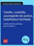 Emmanuèle Vallas-Lenerz - Tutelle, curatelle, sauvegarde de justice : tuteur familial ou professionnel ? 2018 - Quels sont ses obligations et ses devoirs ?.