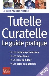 Tutelle, curatelle - Le guide pratique 2013.pdf
