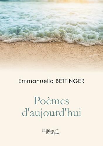 Emmanuella Bettinger - Poèmes d'aujourd'hui.