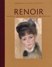 Emmanuelle Amiot-Saulnier - Renoir - Pastels, crayons, sanguines, aquarelles.
