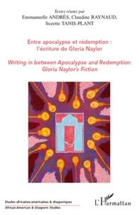 Emmanuelle Andrès et Claudine Raynaud - Entre apocalypse et rédemption : l'écriture de Gloria Naylor.