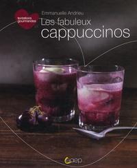 Emmanuelle Andrieu - Les fabuleux cappuccinos.