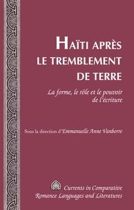 Emmanuelle anne Vanborre - Haïti après le tremblement de terre - La forme, le rôle et le pouvoir de l'écriture.