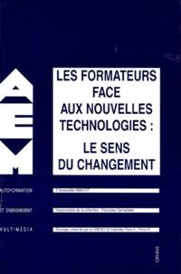 Emmanuelle Annoot - Les formateurs face aux nouvelles technologies - Le sens du changement.