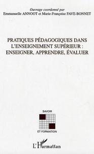 Emmanuelle Annoot et Marie-Françoise Fave-Bonnet - Pratiques pédagogiques dans l'enseignement supérieur - Enseigner, apprendre, évaluer.