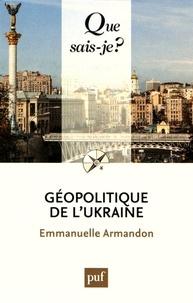 Emmanuelle Armandon - Géopolitique de l'Ukraine.
