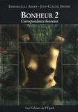 Emmanuelle Arsan et Jean-Claude Grosse - Bonheur - Tome 2, Correspondance heureuse (Sans rien entre nous qui pèse ou qui pose).