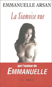 Emmanuelle Arsan - La Siamoise nue.