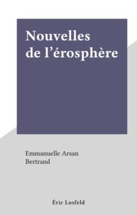 Emmanuelle Arsan et  Bertrand - Nouvelles de l'érosphère.