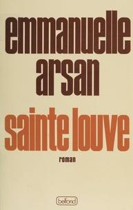 Emmanuelle Arsan - Sainte Louve.