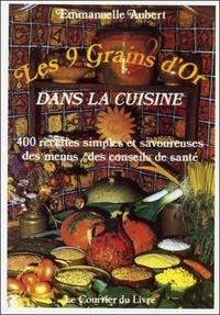 Les 9 grains dor dans la cuisine - 400 recettes simples et savoureuses, des menus, des conseils de santé.pdf