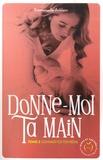 Emmanuelle Aublanc - Donne-moi ta main Tome 2 : Connais-toi toi-même.