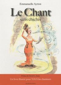 Emmanuelle Ayrton - Le Chant sans chichis.