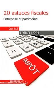 Emmanuelle Badin et Jean-Paul Bertoncini - 20 astuces fiscales - Entreprise et patrimoine.