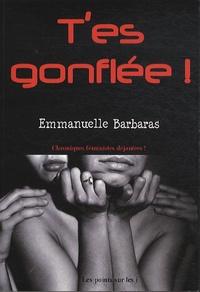 Emmanuelle Barbaras - T'es gonflée !.