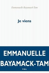 Emmanuelle Bayamack-Tam - Je viens.