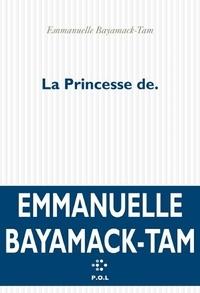 Emmanuelle Bayamack-Tam - La princesse de..