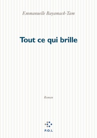 Emmanuelle Bayamack-Tam - Tout ce qui brille.
