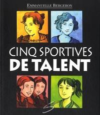 Emmanuelle Bergeron - Cinq sportives de talent.