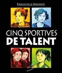 Emmanuelle Bergeron et Caroline Merola - Cinq sportives de talent.