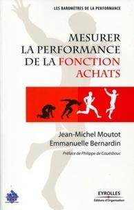 Emmanuelle Bernardin et Jean-Michel Moutot - Mesurer la performance de la fonction achats.