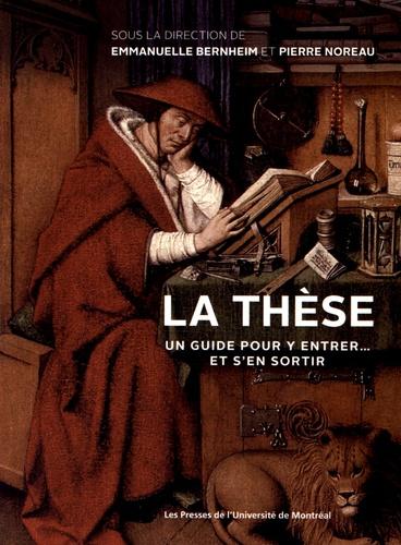 Emmanuelle Bernheim et Pierre Noreau - La thèse - Un guide pour y entrer... et s'en sortir.