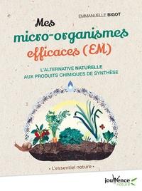 Mes micro-organismes efficaces (EM) - Lalternative naturelle aux produits chimiques de synthèse.pdf
