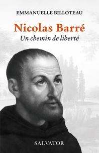 Emmanuelle Billoteau - Nicolas Barré - Un chemin de liberté.
