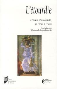 Emmanuelle Borgnis Desbordes - L'étourdie - Féminin et modernité, de Freud à Lacan.