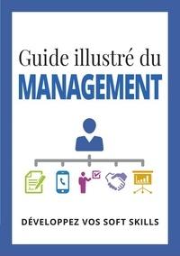 Emmanuelle Boudy et Cécile Giroldi - Guide illustré du management - Développez vos soft kills.