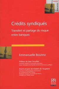 Emmanuelle Bouretz - Crédits syndiqués - Transfert et partage du risque entre banques.