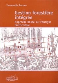 Emmanuelle Bousson - Gestion forestière intégrée - Approche basée sur l'analyse multicritère.