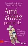 Emmanuelle Boysson et Claude-Henry Du Bord - Ami amie pour la vie.