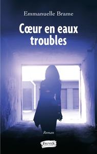 eBookStore: Coeur en eaux troubles  par Emmanuelle Brame in French 9791030203042