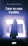 Emmanuelle Brame - Coeur en eaux troubles.