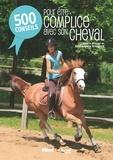 Emmanuelle Brengard - 500 conseils pour être complice avec son cheval.