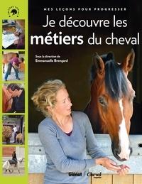 Emmanuelle Brengard - Cheval star : je découvre les métiers du cheval - Mes leçons pour progresser.